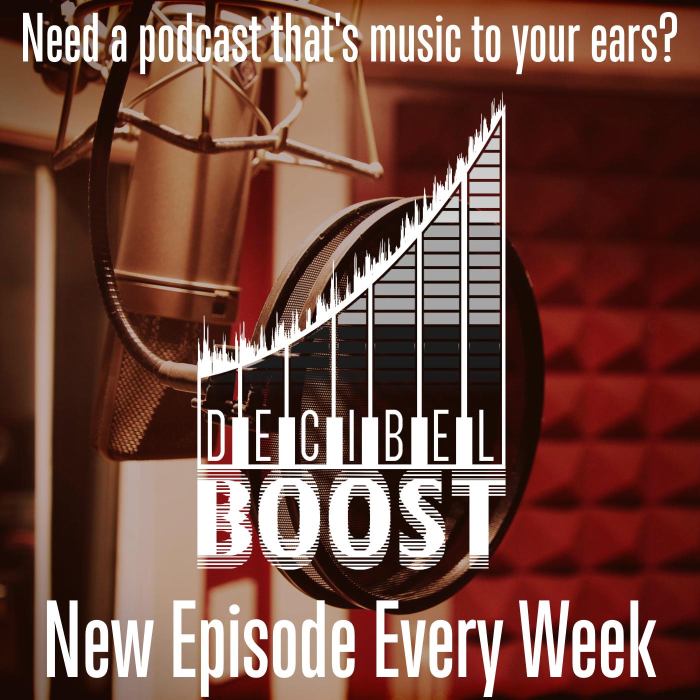Decibel Boost Podcast